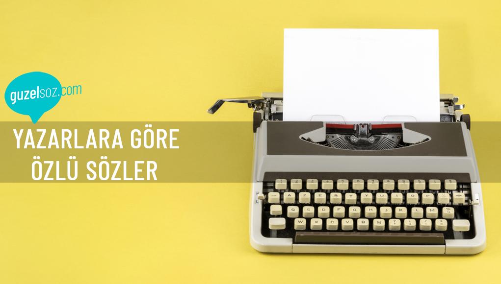 Yazarlara Göre Özlü Sözler