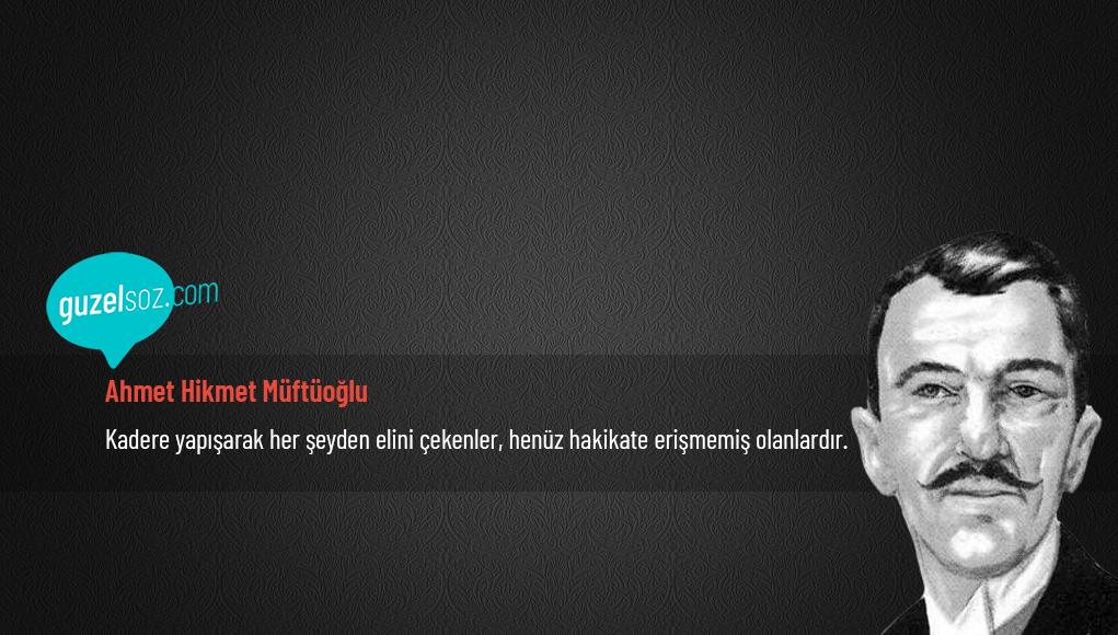 Ahmet Hikmet Müftüoğlu Sözleri