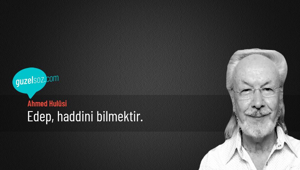 Ahmed Hulûsi Sözleri