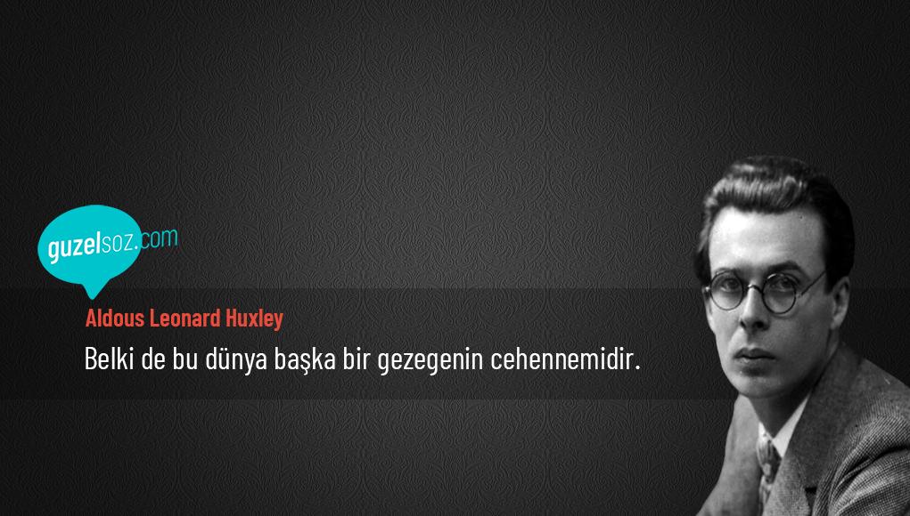 Aldous Leonard Huxley Sözleri