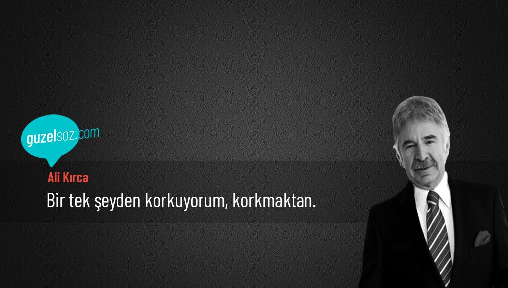 Ali Kırca Sözleri