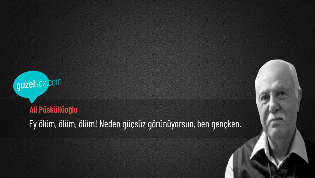 Ali Püsküllüoğlu Sözleri