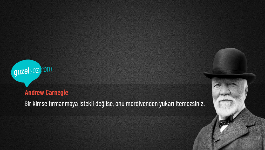 Andrew Carnegie Sözleri