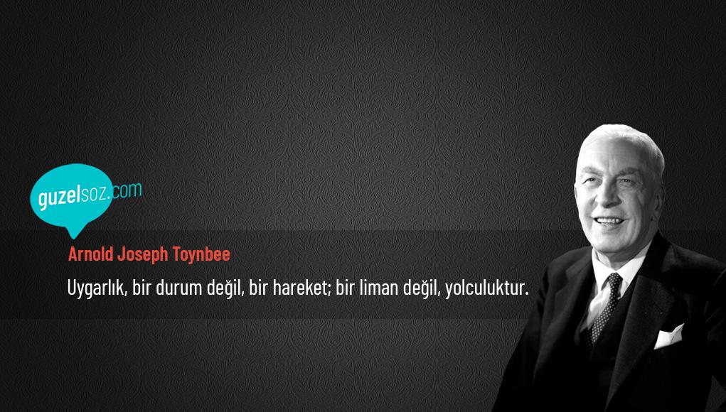 Arnold Joseph Toynbee Sözleri