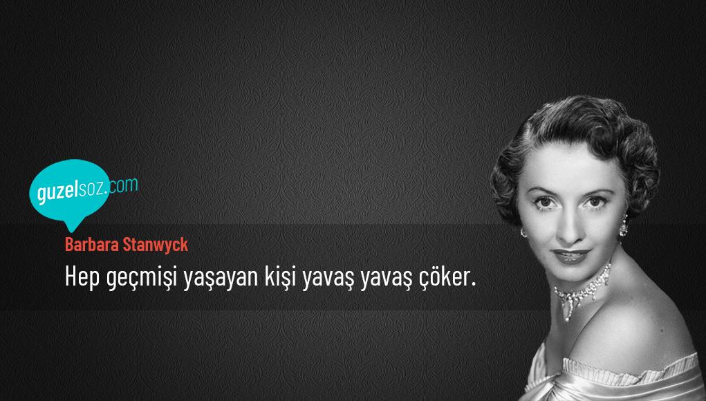 Barbara Stanwyck Sözleri