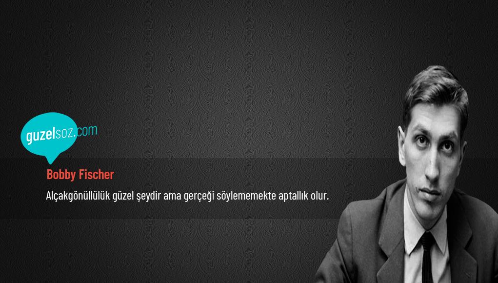 Bobby Fischer Sözleri - Özlü Sözler - Güzel Sözler