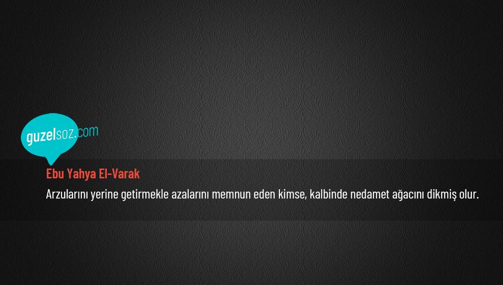 Ebu Yahya El-Varak Sözleri