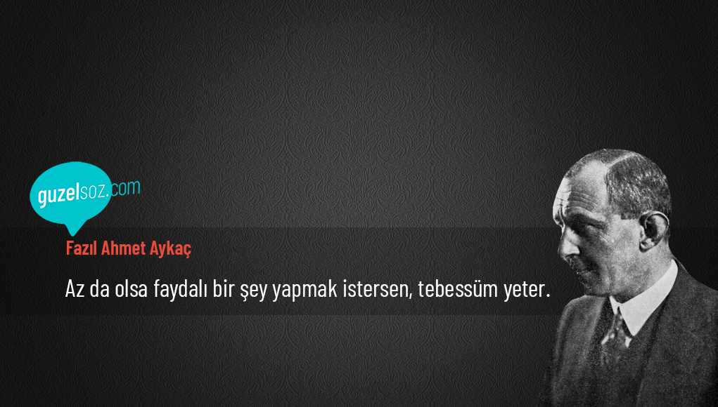 Fazıl Ahmet Aykaç Sözleri