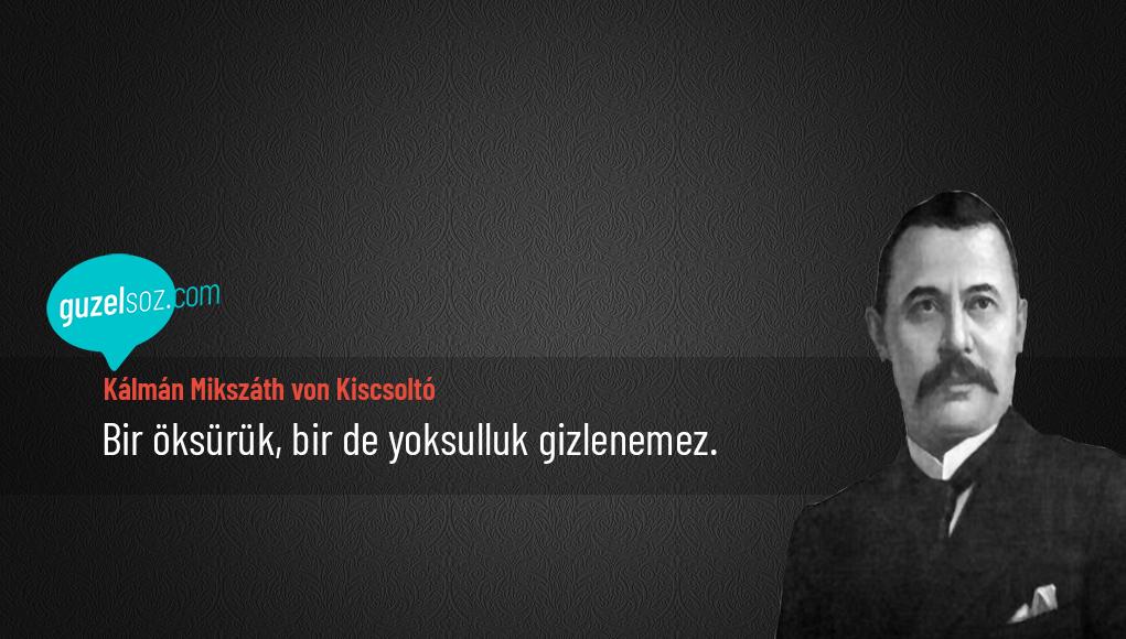 Kálmán Mikszáth Sözleri