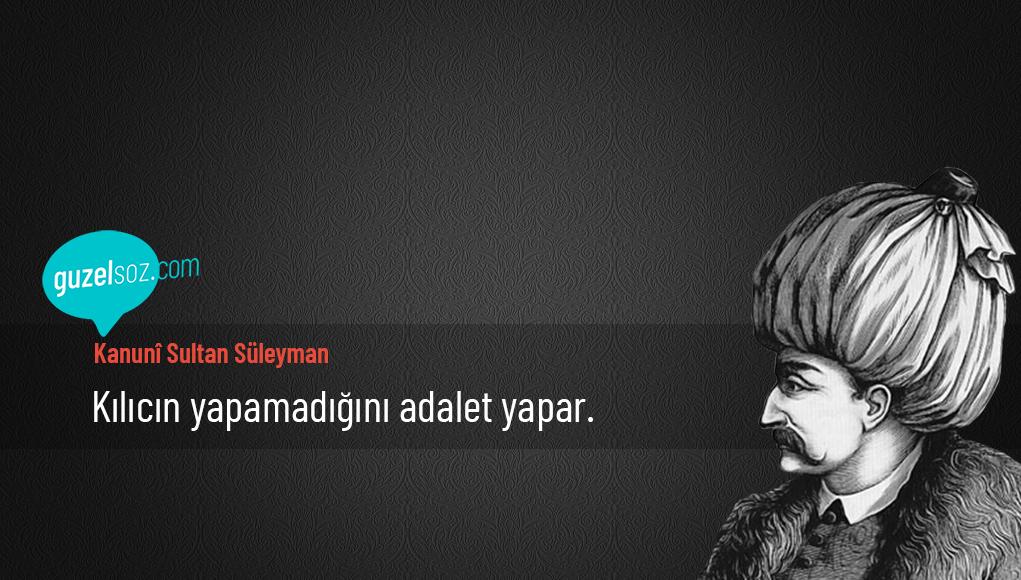 Kanunî Sultan Süleyman Sözleri
