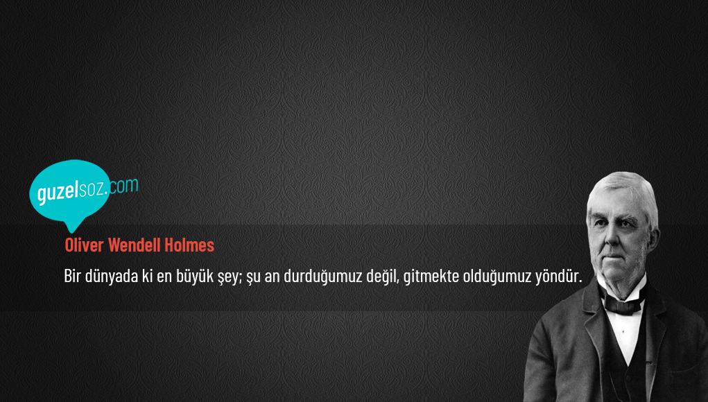 Oliver Wendell Holmes Sözleri