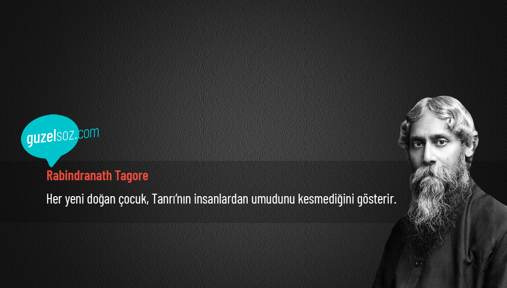 Rabindranath Tagore Sözleri