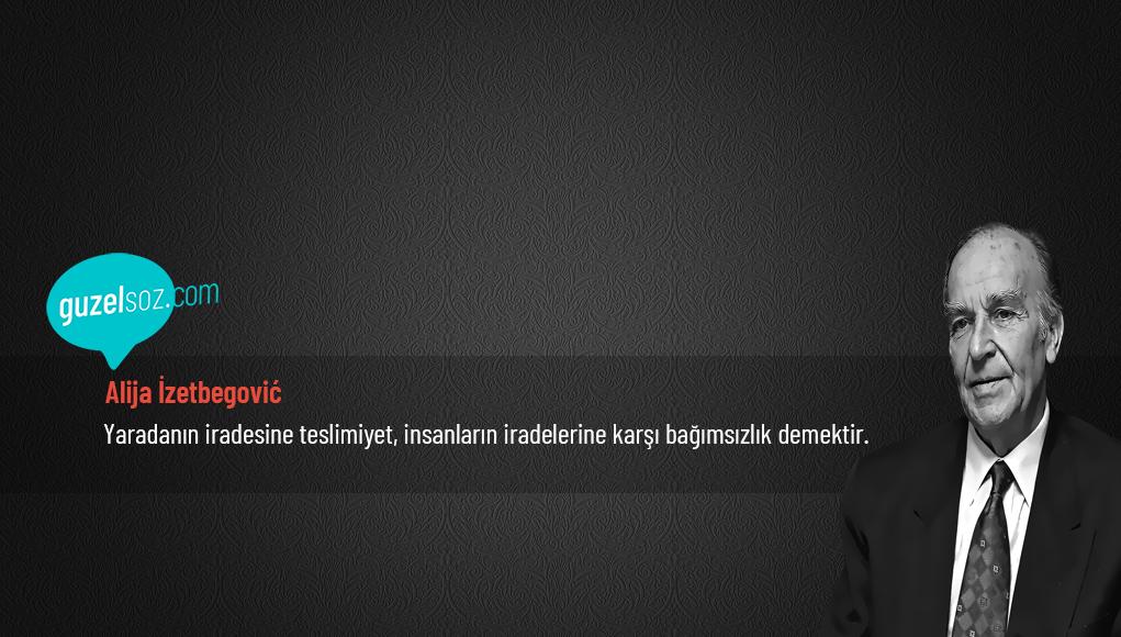 Alija İzetbegović Sözleri