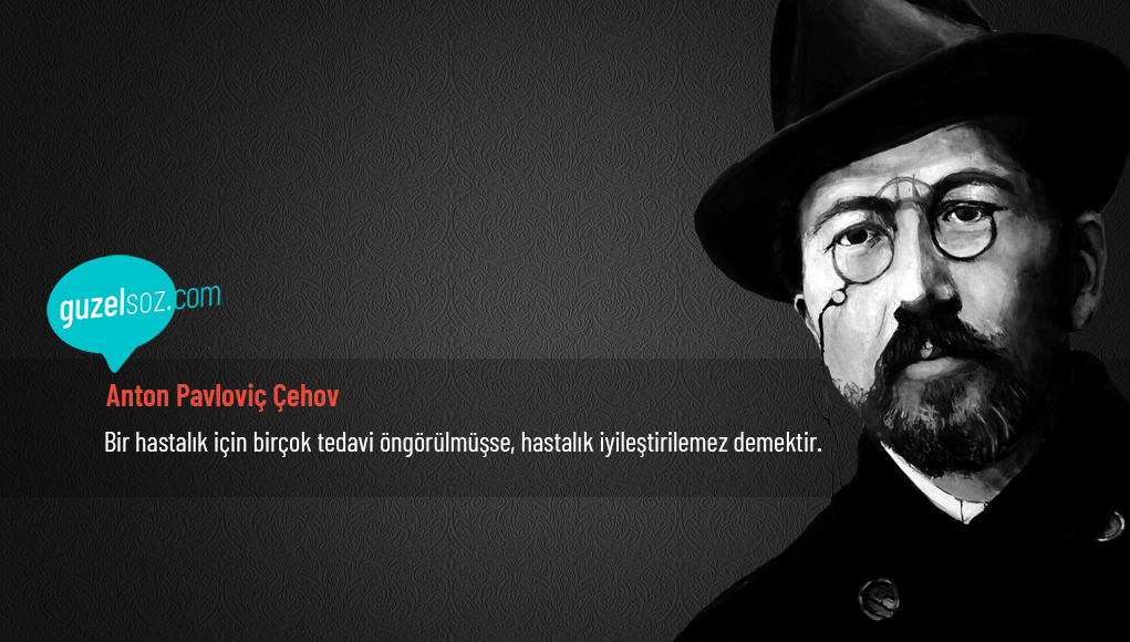 Anton Çehov Sözleri - Özlü Sözler - Güzel Sözler